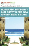 Propertastic's Complete Guide to Hurghada Property and Egypt's Red Sea Riviera Real Estate